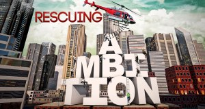 RescuingAmbition